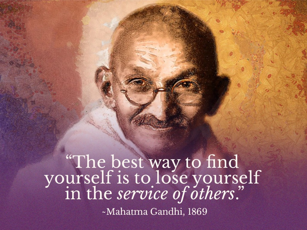 gandhi a way of life Mohandas gandhi is considered the father of the indian independence movement gandhi spent 20 years in south africa working to fight discrimination it was there that he created his concept of satyagraha, a non-violent way of protesting against injustices.